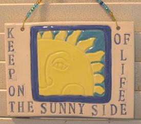 Plaque w Keep On Sunny